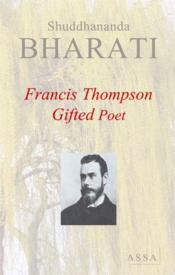 Vente  Francis Thompson ; a gifted poet  - Shuddhananda Bharati - Shuddhananda Bharati