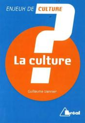 Vente livre :  La culture  - Collectif - Guillaume Vannier