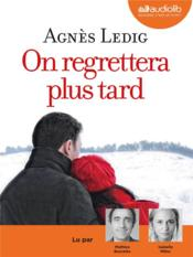 Vente  On regrettera plus tard  - Ledig-A - Agnes Ledig