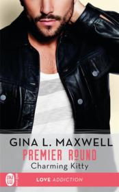 Vente livre :  Premier round T.3 ; charming Kitty  - Gina L. Maxwell