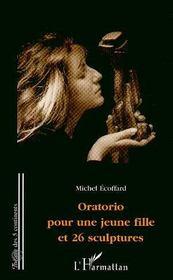 Oratorio Pour Une Jeune Fille Et 26 Sculptures - Intérieur - Format classique