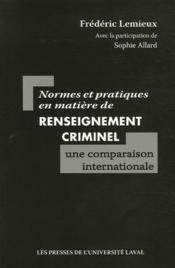 Normes et pratiques en matière de renseignement criminel ; une comparaison internationale - Couverture - Format classique