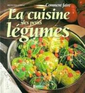 Comment Faire La Cuisine Des Petits Legumes - Couverture - Format classique