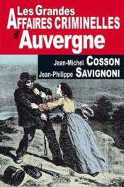Les grandes affaires criminelles d'Auvergne - Couverture - Format classique