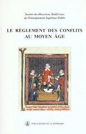 Reglement Des Conflits Au Moyen Age - Intérieur - Format classique