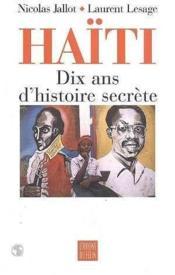 Haiti, Dix Ans D'Histoire Secrete - Couverture - Format classique