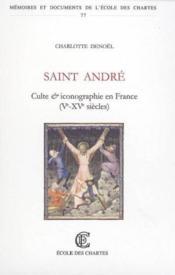 Saint André ; culte et iconographie en France ; V-XV siècles - Couverture - Format classique