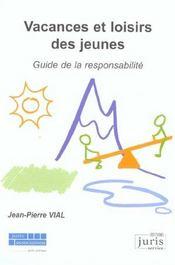 Vacances Et Loisirs Des Jeunes. Guide De La Responsabilite - 1ere Ed. - Intérieur - Format classique