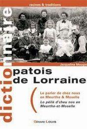 Patois De Lorraine - Le Parler De Chez Nous En Meurthe Et Moselle - Intérieur - Format classique