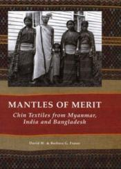 Mantles Of Merit Chin Textiles From Myanmar India And Bangladesh /Anglais - Couverture - Format classique
