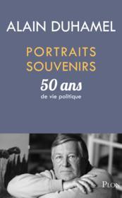 Portraits souvenirs ; 50 ans de vie politique - Couverture - Format classique