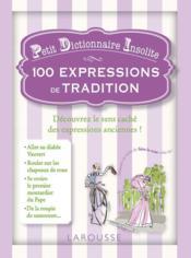 Petit dictionnaire insolite ; 100 expressions de tradition - Couverture - Format classique
