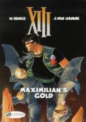 Vente livre :  XIII t.16 ; Maximillian's gold  - Jean Van Hamme - William Vance