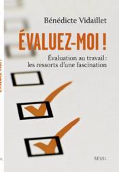 télécharger ÉVALUEZ-MOI ! ÉVALUATION AU TRAVAIL : LES RESSORTS D'UNE FASCINATION pdf epub mobi gratuit dans livres 51575489_10523797