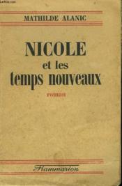 Nicole Et Les Temps Nouveaux. - Couverture - Format classique