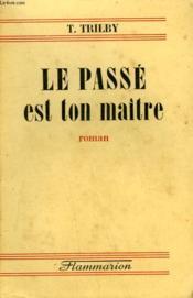 Le Passe Est Ton Maitre. - Couverture - Format classique