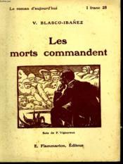 Les Morts Commandent. Collection : Le Roman D'Aujourd'Hui N° 26. - Couverture - Format classique