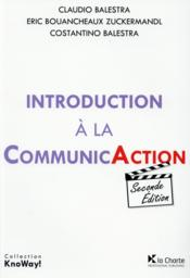 Vente  Introduction à la communicAction (2e édition)  - Claudio Balestra - Balestra, Costantino, Bouancheaux Zuckermandl, Eric