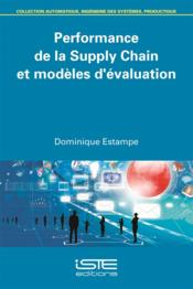 Vente livre :  Performance de la Supply Chain et modèles d'évaluation  - Dominique Estampe
