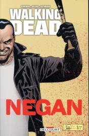 Vente  Walking dead ; negan  - Collectif - Robert Kirkman - Cliff Rathburn - Charlie Adlard