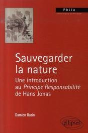 Sauvegarder la nature ; une introduction au principe responsabilité de Hans Jonas - Intérieur - Format classique