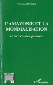 L'Amazonie Et La Mondialisation ; Essai D'Ecologie Politique - Intérieur - Format classique