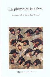 La Plume Et Le Sabre ; Hommages Offerts A Jean-Paul Bertaud - Intérieur - Format classique
