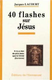 40 flashes sur jesus - Couverture - Format classique