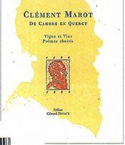Clément marot, de cahors en quercy ; vigne et vins, poèmes choisis - Intérieur - Format classique