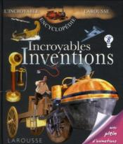 Vente livre :  Incroyables inventions  - Collectif