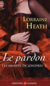 Les amants de Londres t.2 ; le pardon - Couverture - Format classique