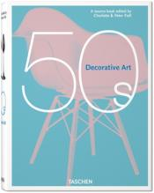 Vente livre :  Decorative Art 50s  - Charlotte Fiell - Peter Fiell