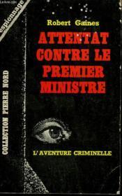 Attentat Contre Le Premier Ministre. Collection L'Aventure Criminelle N° 174 - Couverture - Format classique