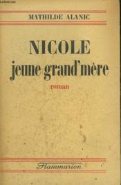 Nicole Jeune Grand'Mere. - Couverture - Format classique