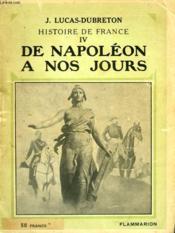 Histoire De France Iv : De Napoleon A Nos Jours. Collection : Hier Et Aujourd'Hui. - Couverture - Format classique