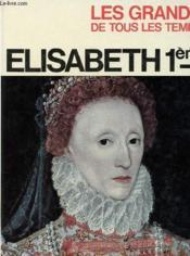 ELISABETH 1ere - Couverture - Format classique