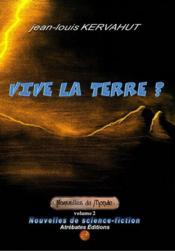 Nouvelles Du Monde T.2 ; Vive La Terre ? - Couverture - Format classique