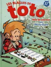 Les blagues de Toto t.12 ; bête de concours - Couverture - Format classique