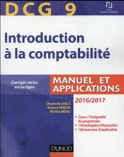 Vente livre :  DCG 9 ; introduction à la comptabilité ; manuel et applications (édition 2016/2017)  - Charlotte Disle - Robert Maeso - Michel Meau