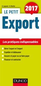 Le petit export ; les pratiques clés en 23 fiches (édition 2017) - Couverture - Format classique