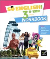 Vente livre :  SO ENGLISH! ; anglais ; 3e ; workbook  - Sylviane Rougier - Elisabeth Jardon - Florence De France De Tersant - Celia Dagois - Evelyne Ledru-Germain