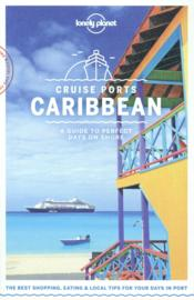 Vente  Cruise ports ; Caribbean (édition 2018)  - Collectif Lonely Planet