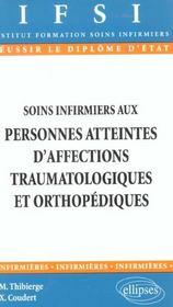 Soins Infirmiers Aux Personnes Atteintes D'Affections Traumatologiques Et Orthopediques - Intérieur - Format classique