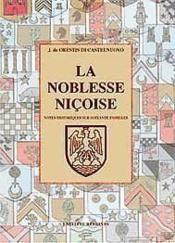La noblesse niçoise ; notes historiques sur 60 familles - Couverture - Format classique
