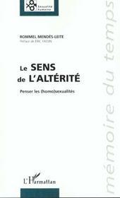 Le Sens De L'Alterite ; Penser Les Homosexualites - Intérieur - Format classique