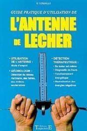 Guide pratique d'utilisation de l'antenne de Lecher - Couverture - Format classique