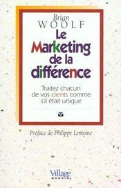 Le Marketing De La Différence. Traitez Chacun De Vos Clients Comme S'Il Etait Unique - Intérieur - Format classique
