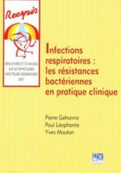 Infections respiratoires ; les résistances bactériennes en pratique clinique - Couverture - Format classique