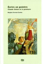 Ecrire En Peinture, Claude Simon Et La Peinture - Couverture - Format classique