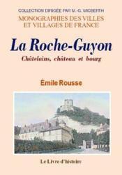 La roche-guyon. chatelains, chateau et bourg - Couverture - Format classique